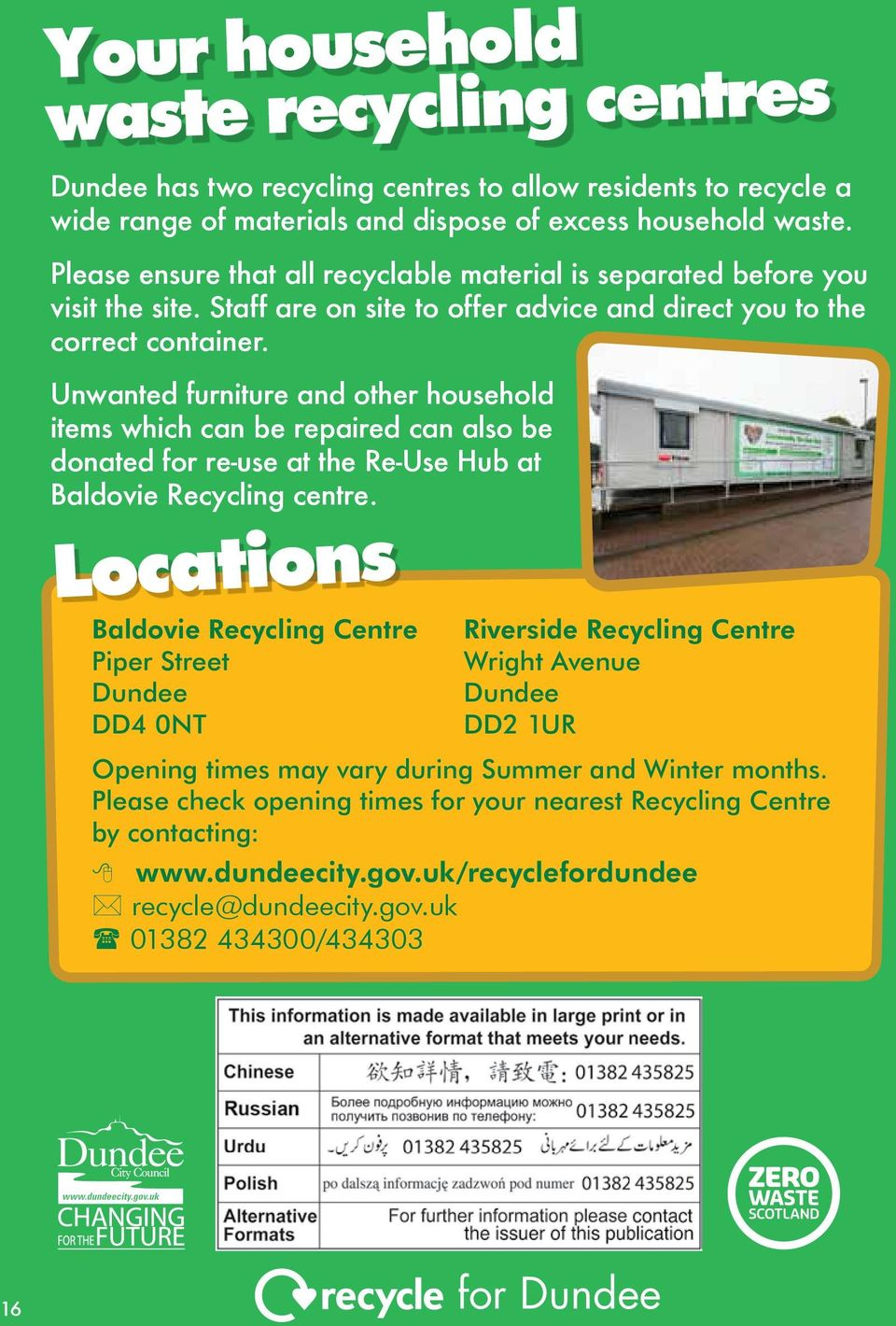 Unwanted furniture and other household items which can be repaired can also be donated for re-use at the Re-Use Hub at Baldovie Recycling centre.