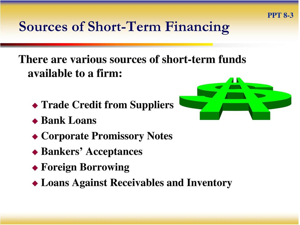 from Suppliers Bank Loans Corporate Promissory Notes Bankers