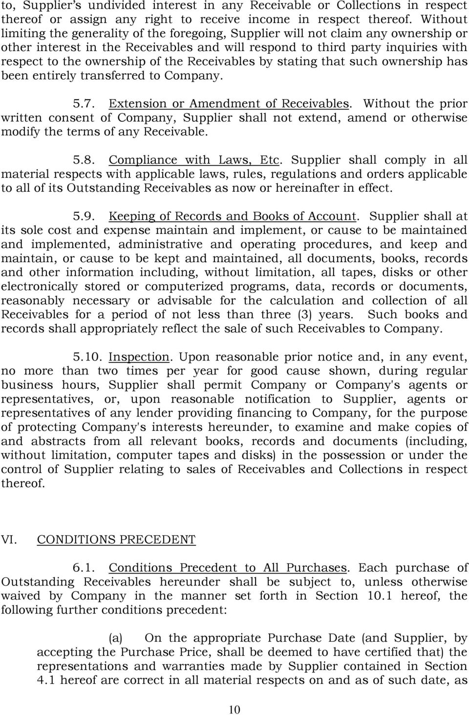 the Receivables by stating that such ownership has been entirely transferred to Company. 5.7. Extension or Amendment of Receivables.
