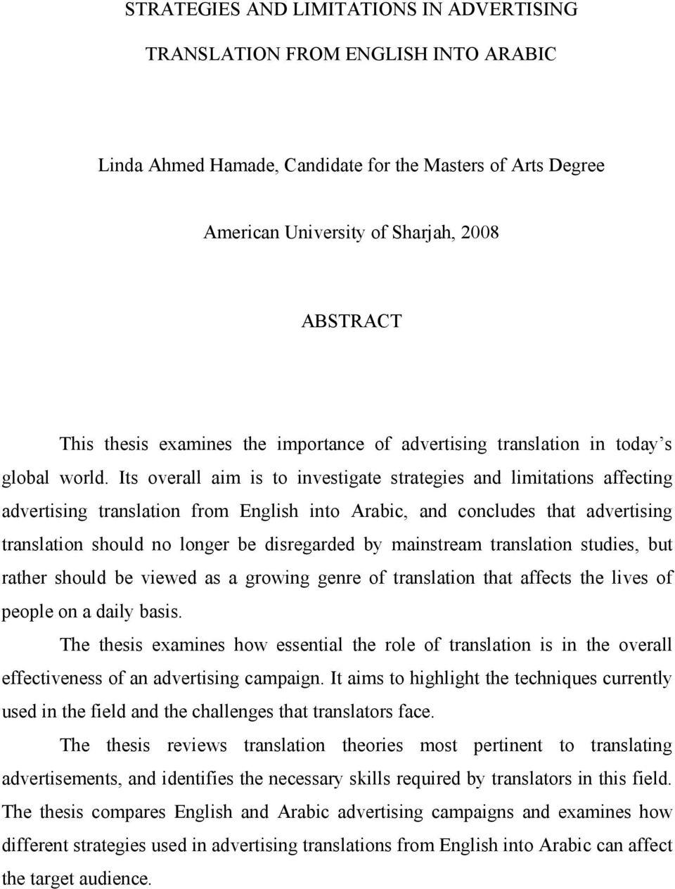 Its Overall Aim Is To Investigate Strategies And Limitations Affecting Advertising Translation From English Into Arabic