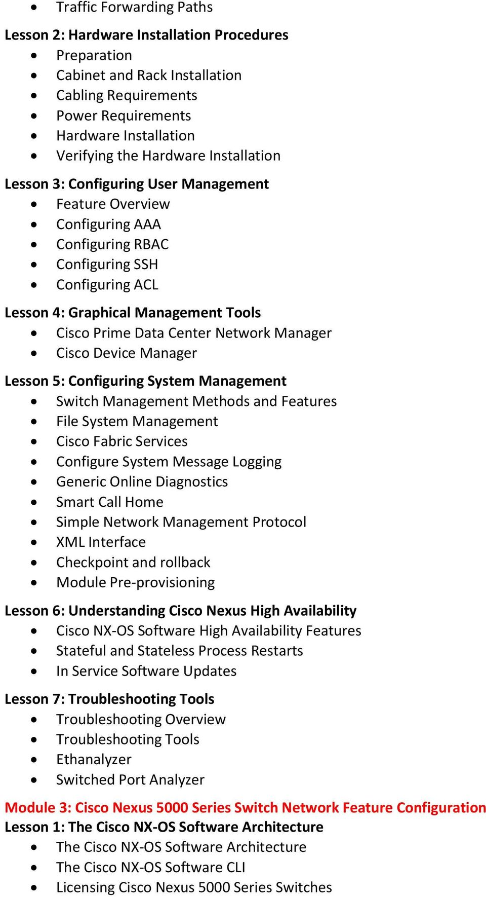 Network Manager Cisco Device Manager Lesson 5: Configuring System Management Switch Management Methods and Features File System Management Cisco Fabric Services Configure System Message Logging