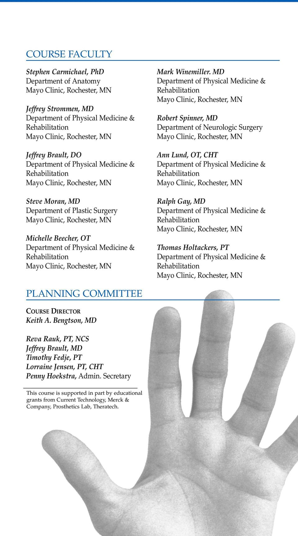 Mayo Clinic Hand Center  October 26, Phillips Hall, Siebens