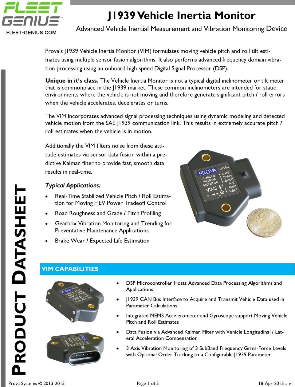 Product Datasheet J1939 Vehicle Inertia Monitor Advanced Mems Accelerometer And Gyroscope To Improve Car Gps Navigation System Performance Estimates Using Multiple Sensor Fusion Algorithms It Also Performs Frequency Domain Vibration Processing
