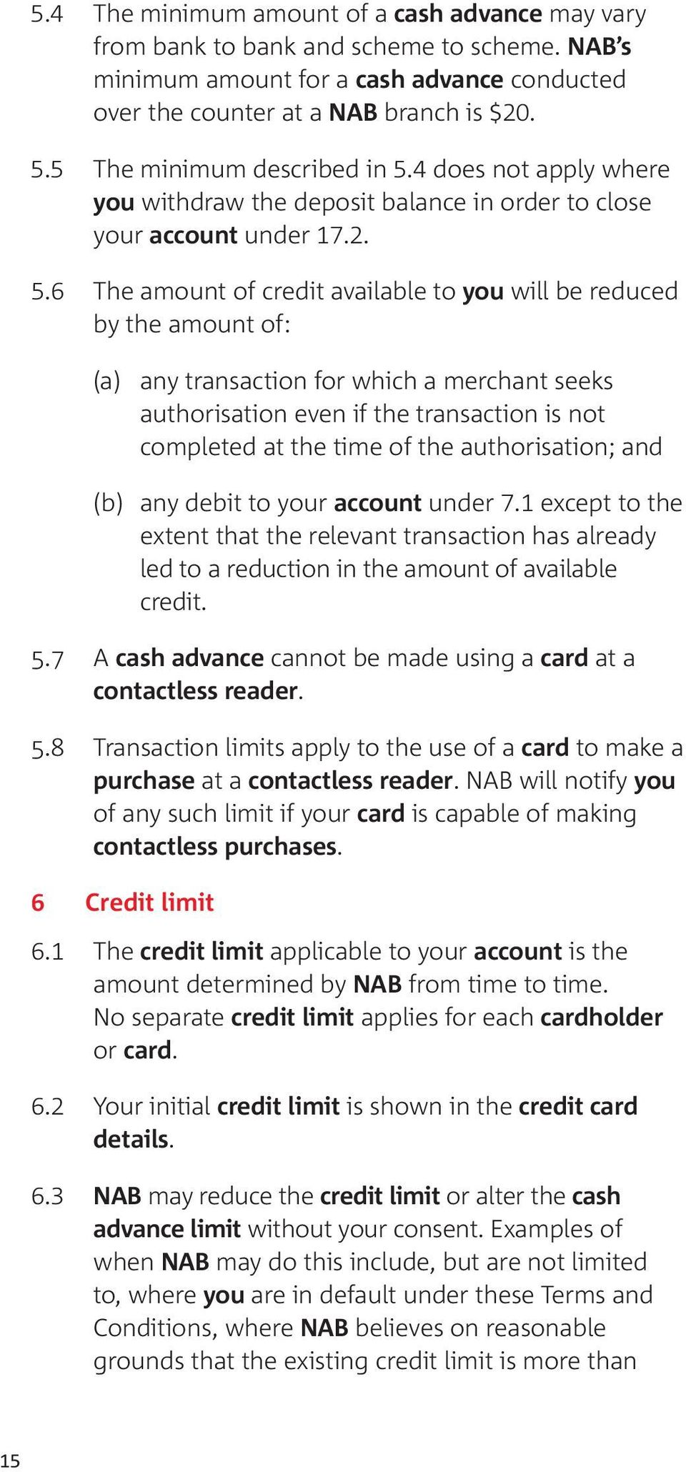 4 does not apply where you withdraw the deposit balance in order to close your account under 17.2. 5.