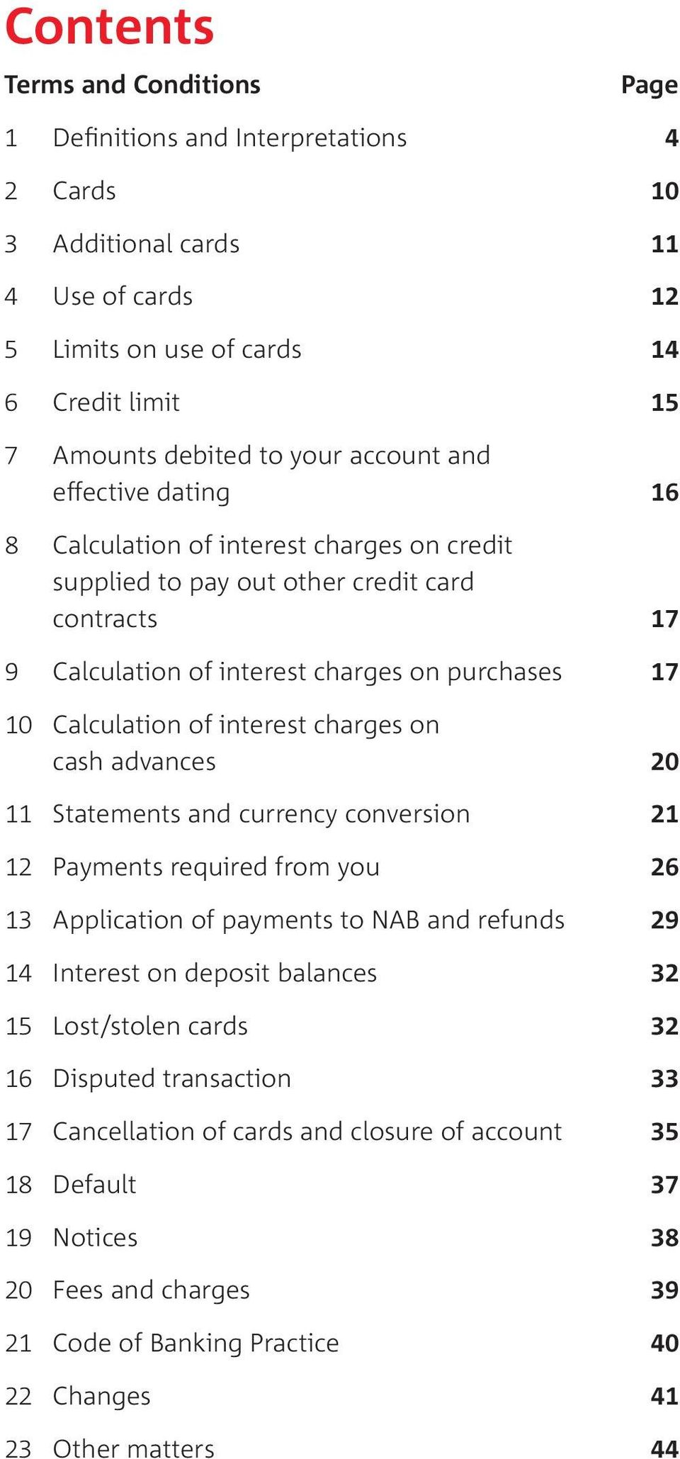interest charges on cash advances 20 11 Statements and currency conversion 21 12 Payments required from you 26 13 Application of payments to NAB and refunds 29 14 Interest on deposit balances 32 15