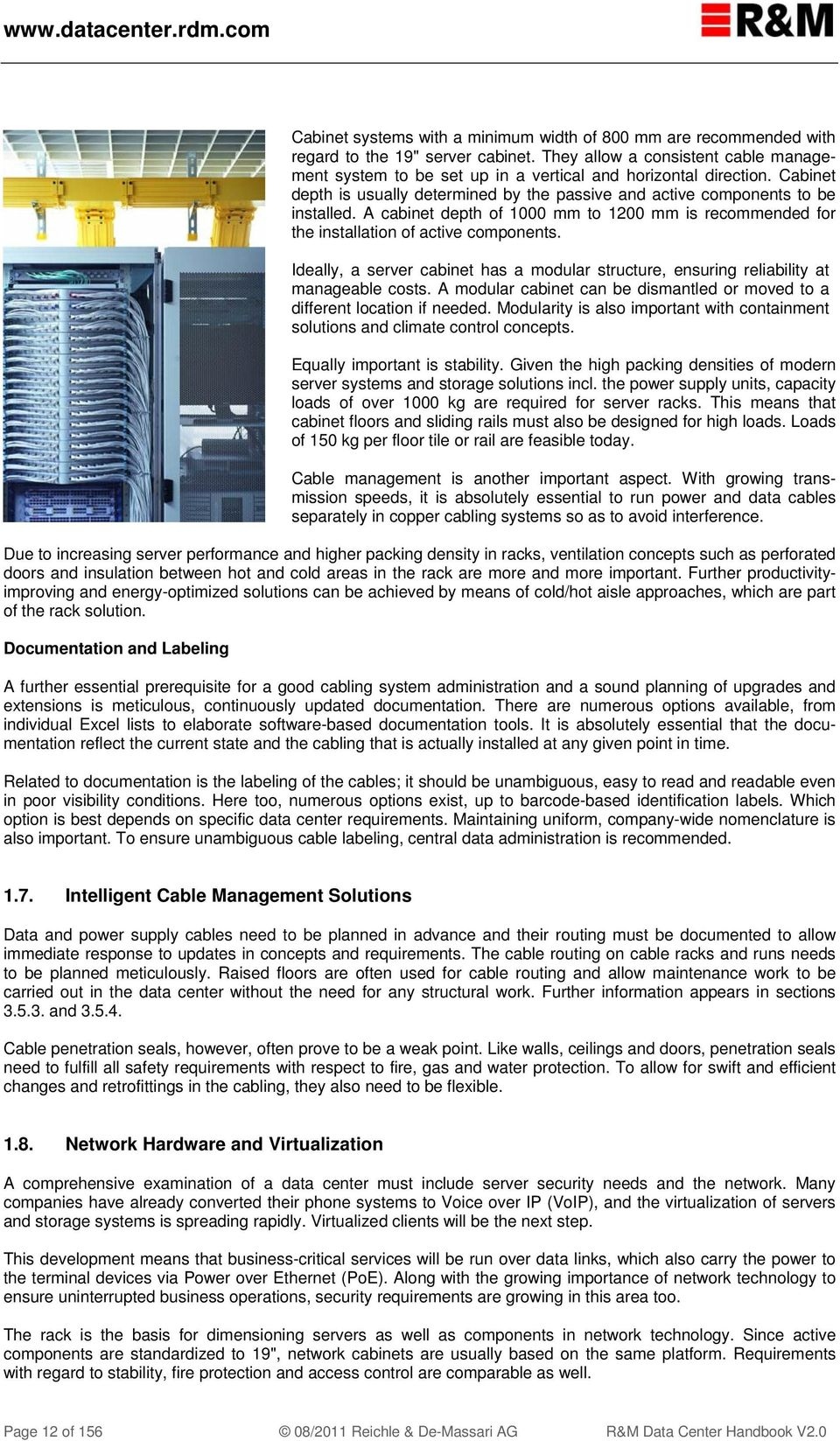 A cabinet depth of 1000 mm to 1200 mm is recommended for the installation  of active