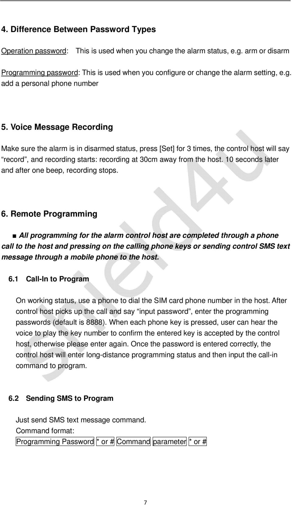 Voice Message Recording Make sure the alarm is in disarmed status, press [Set] for 3 times, the control host will say record, and recording starts: recording at 30cm away from the host.