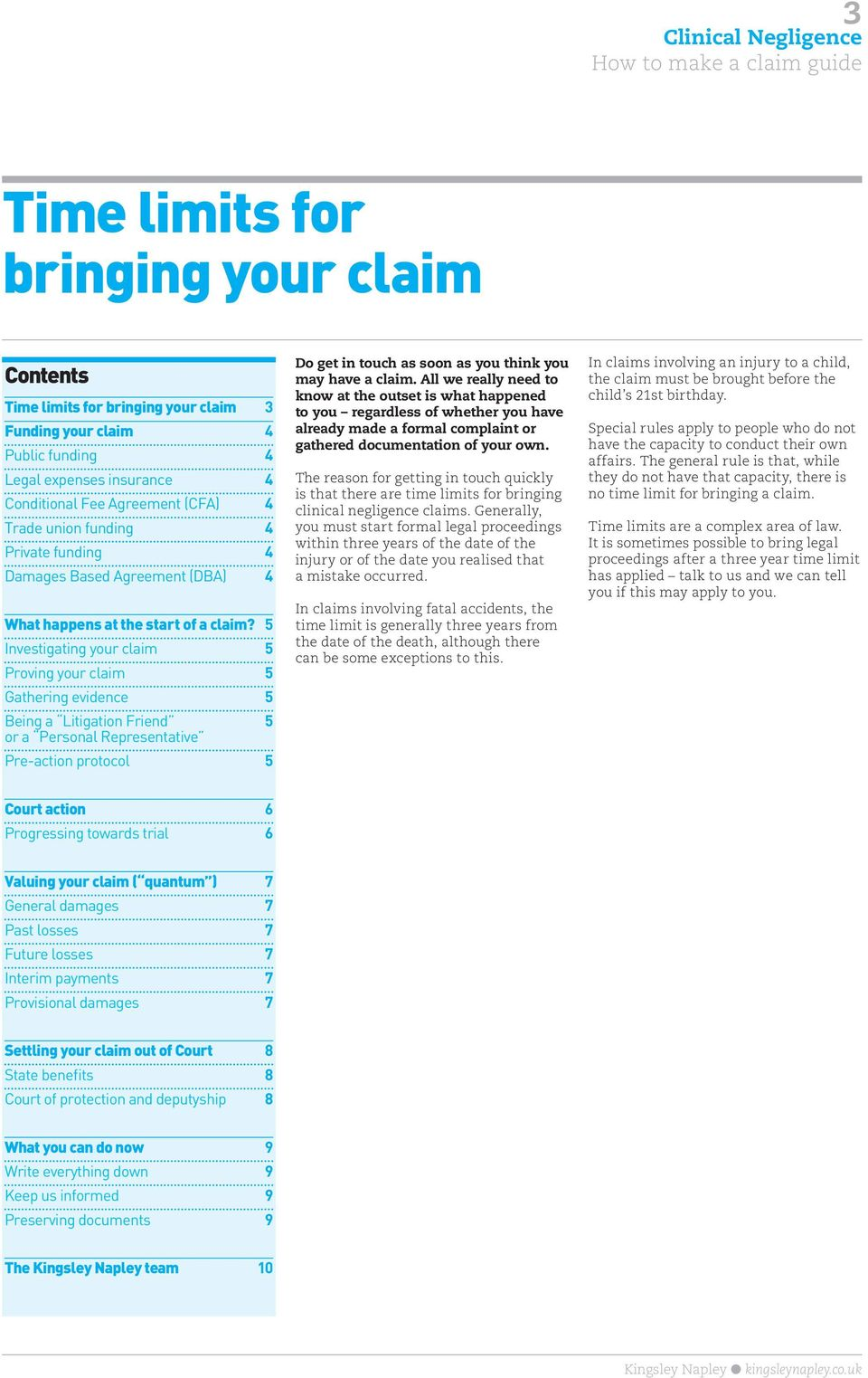 5 Investigating your claim 5 Proving your claim 5 Gathering evidence 5 Being a Litigation Friend 5 or a Personal Representative Pre-action protocol 5 Do get in touch as soon as you think you may have