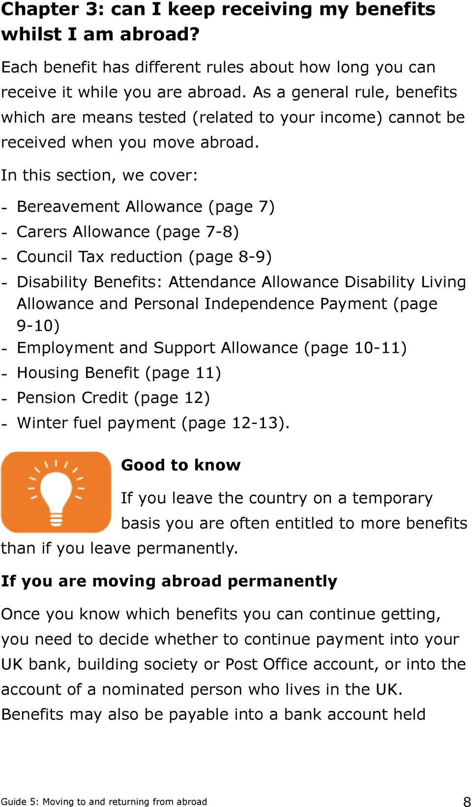 In this section, we cover: - Bereavement Allowance (page 7) - Carers Allowance (page 7-8) - Council Tax reduction (page 8-9) - Disability Benefits: Attendance Allowance Disability Living Allowance