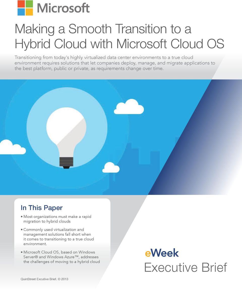 In This Paper Most organizations must make a rapid migration to hybrid clouds Commonly used virtualization and management solutions fall short when it comes to transitioning