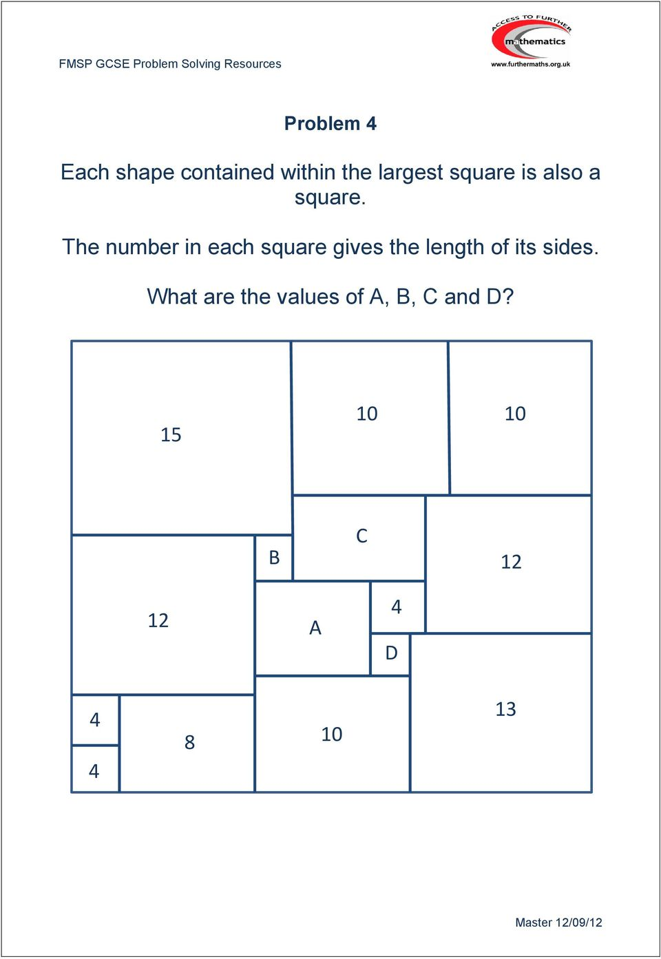 If a is divided by b the result is 23 if b is divided by c the the number in each square gives the length of its fandeluxe Choice Image