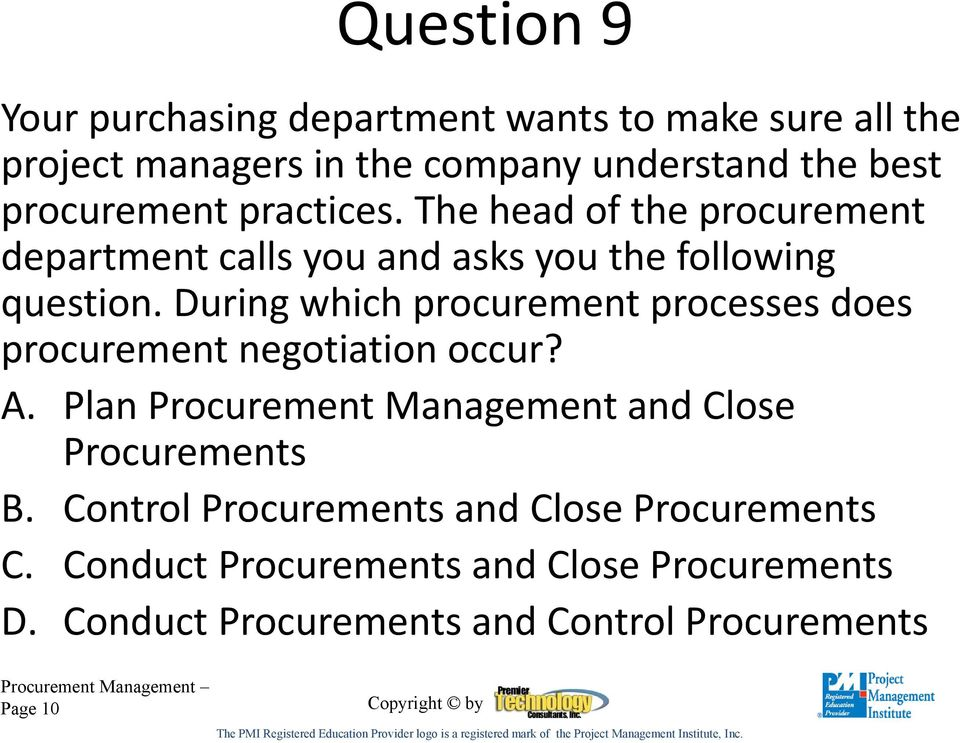 During which procurement processes does procurement negotiation occur? A.