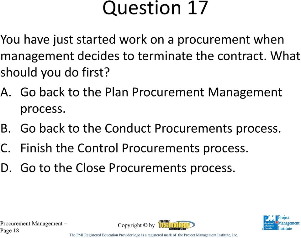 Go back to the Plan Procurement Management process. B.
