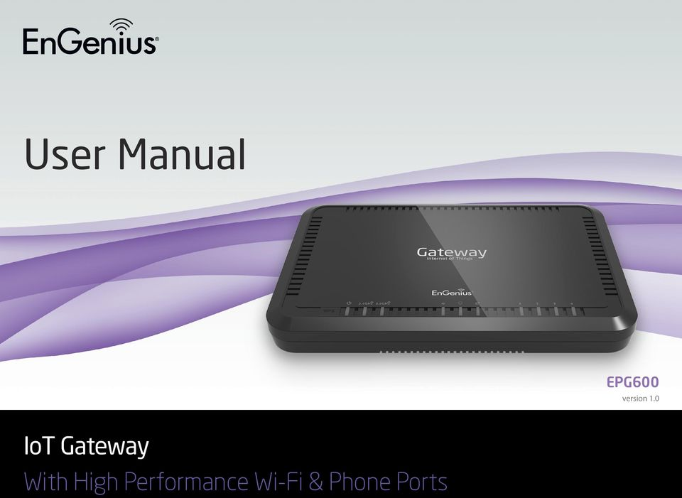 User Manual  IoT Gateway With High Performance Wi-Fi & Phone