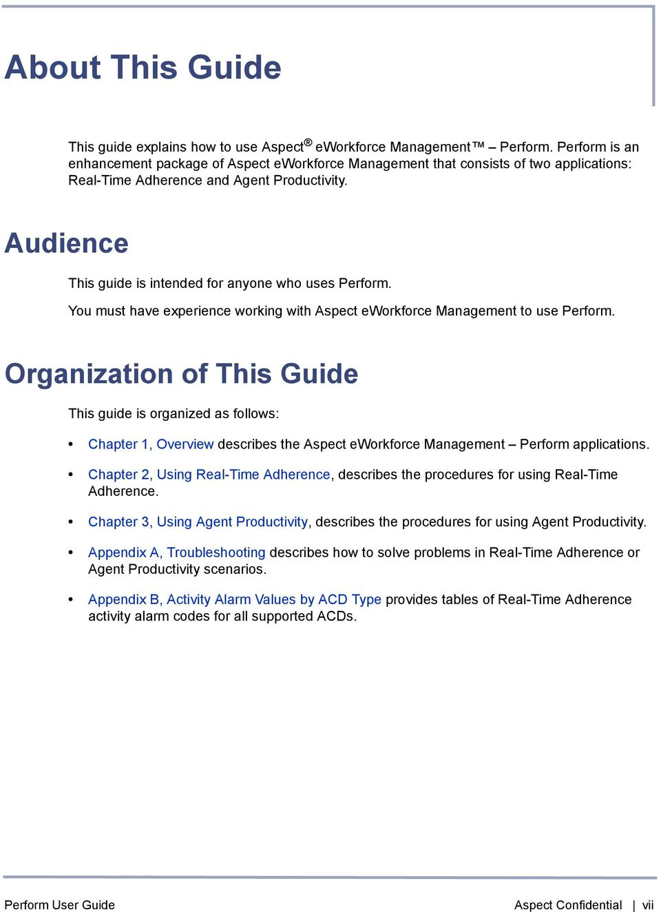 Perform User Guide Aspect Confidential vii. Audience This guide is intended  for anyone who uses Perform. You must have experience working