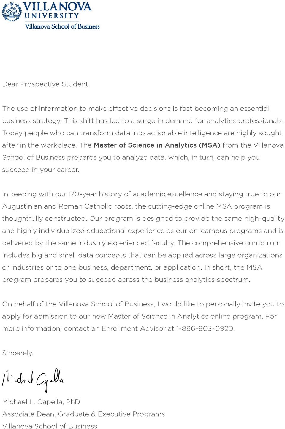The Master of Science in Analytics (MSA) from the Villanova School of Business prepares you to analyze data, which, in turn, can help you succeed in your career.