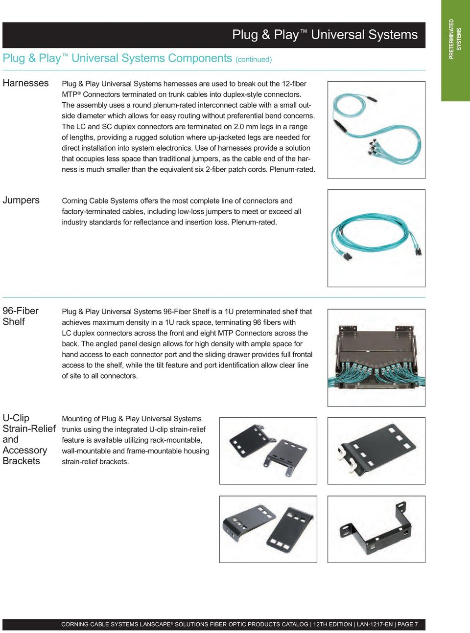 Lanscape Solutions Fiber Optic Products Catalog Pdf Aerial Lead Conn Central Wiring Harness Single Parts Housing See The Assembly Uses A Round Plenum Rated Interconnect Cable With Small Outside Diameter Which