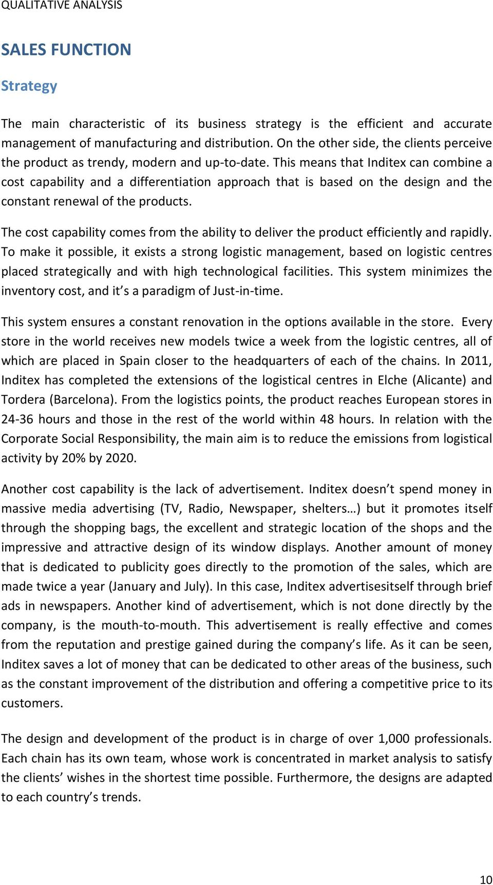 e9bbd6bfcb This means that Inditex can combine a cost capability and a differentiation  approach that is based