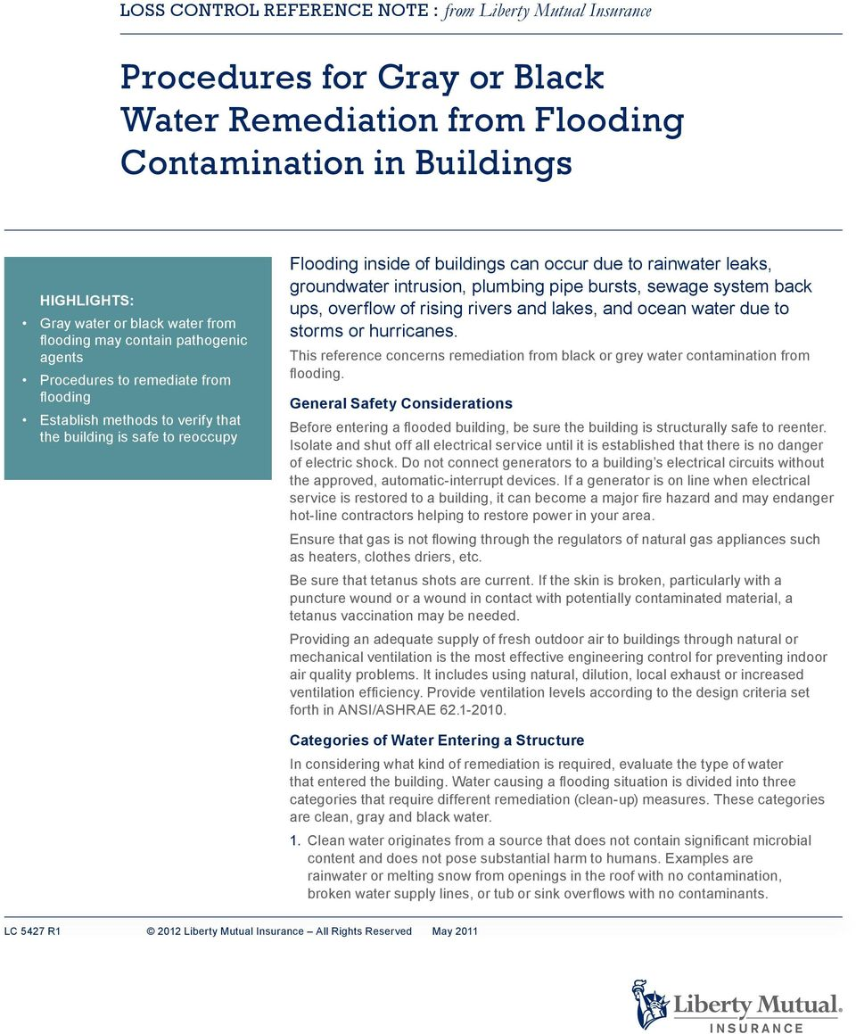 groundwater intrusion, plumbing pipe bursts, sewage system back ups, overflow of rising rivers and lakes, and ocean water due to storms or hurricanes.