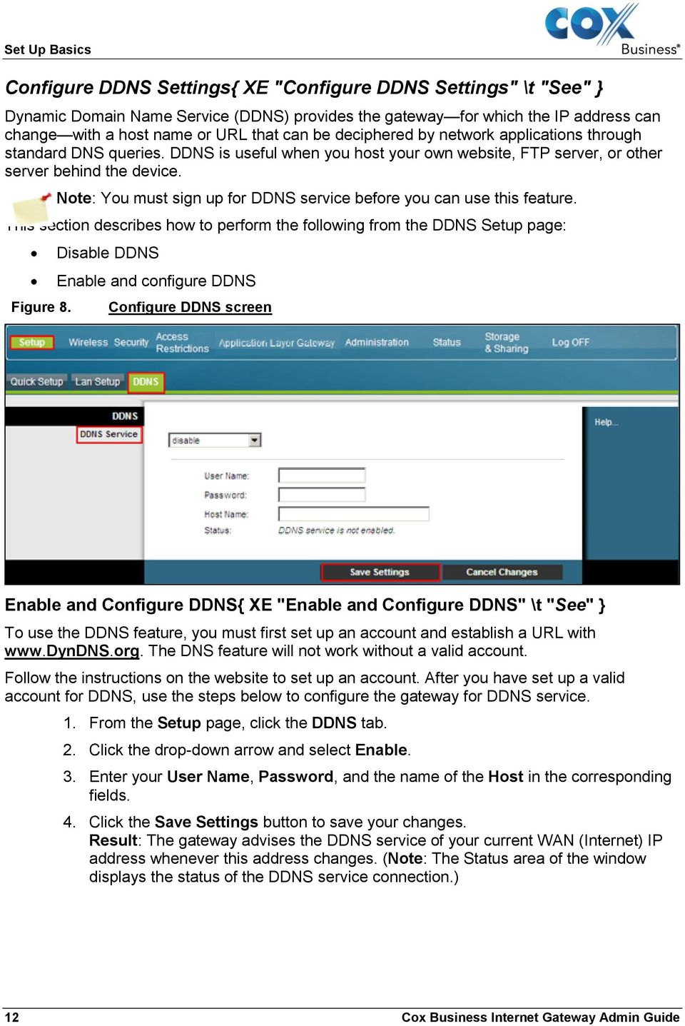 Note: You must sign up for DDNS service before you can use this feature. This section describes how to perform the following from the DDNS Setup page: Figure 8.