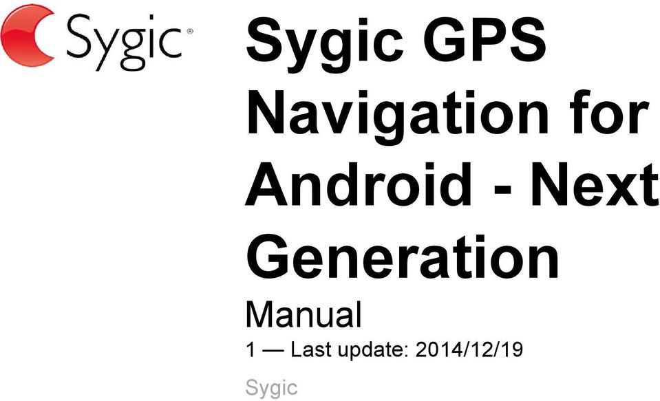 Sygic GPS Navigation for Android - Next Generation Manual 1 Last