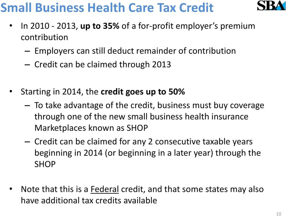 through one of the new small business health insurance Marketplaces known as SHOP Credit can be claimed for any 2 consecutive taxable years beginning in
