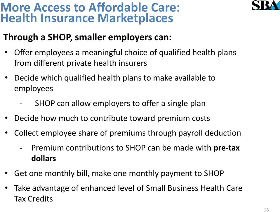 plan Decide how much to contribute toward premium costs Collect employee share of premiums through payroll deduction - Premium contributions to SHOP can be