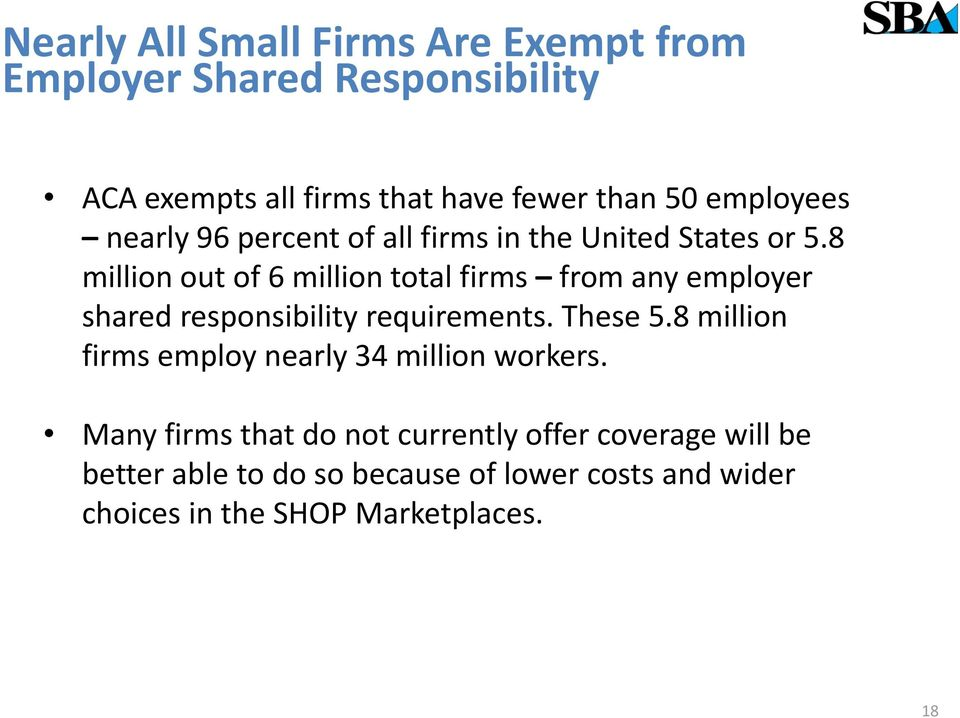 8 million out of 6 million total firms from any employer shared responsibility requirements. These 5.