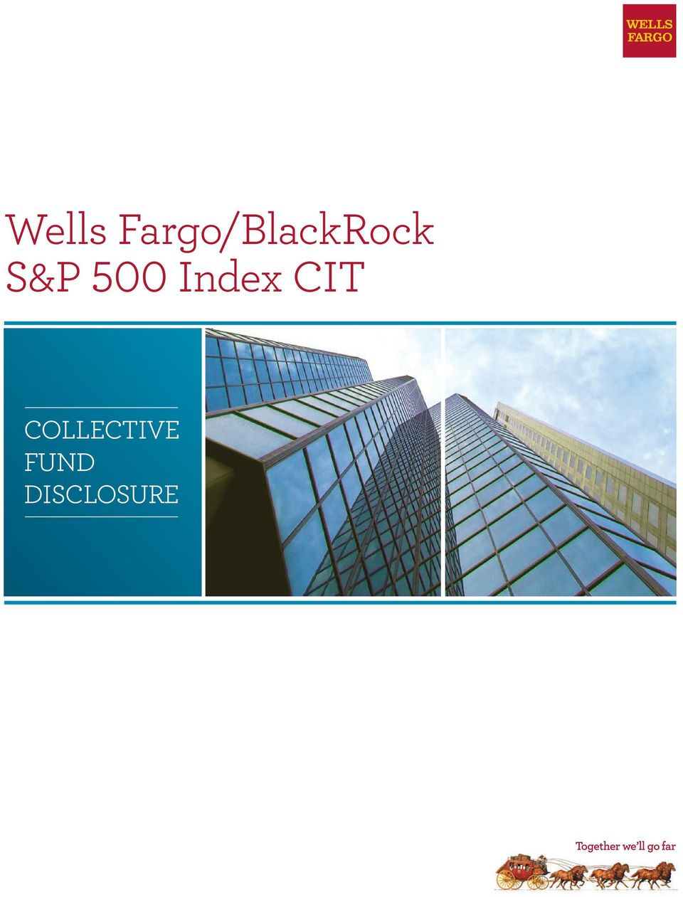 Wells Fargoblackrock Sp 500 Index Cit Collective Fund Disclosure Pdf