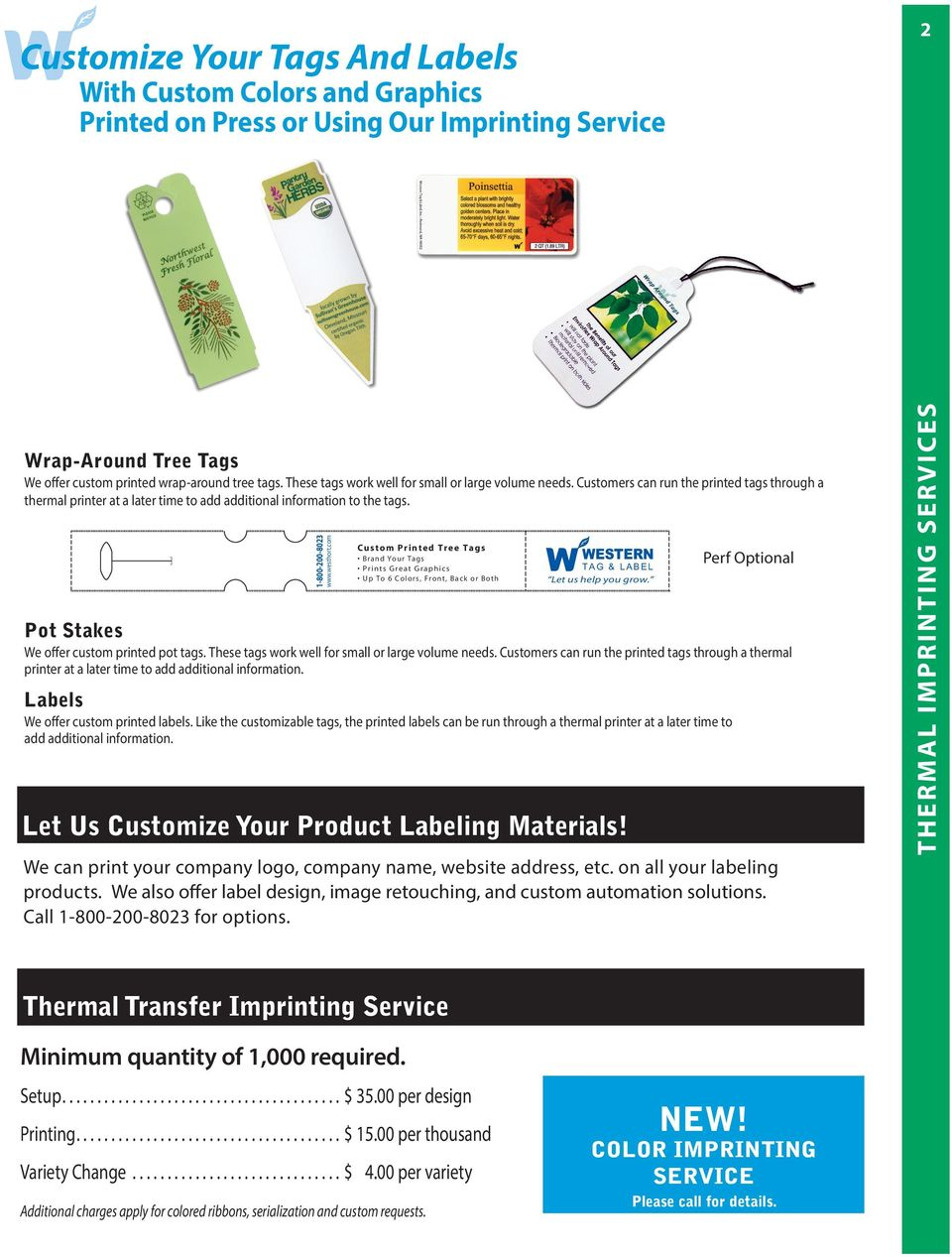 Your Complete Source For Nursery Tagging Labeling Printing Labels Circuit Boards Graphic Overlays Name Plates Decals And Westhortcom Custom Printed Tree Brand Prints Great Graphics Up To 6 Colors