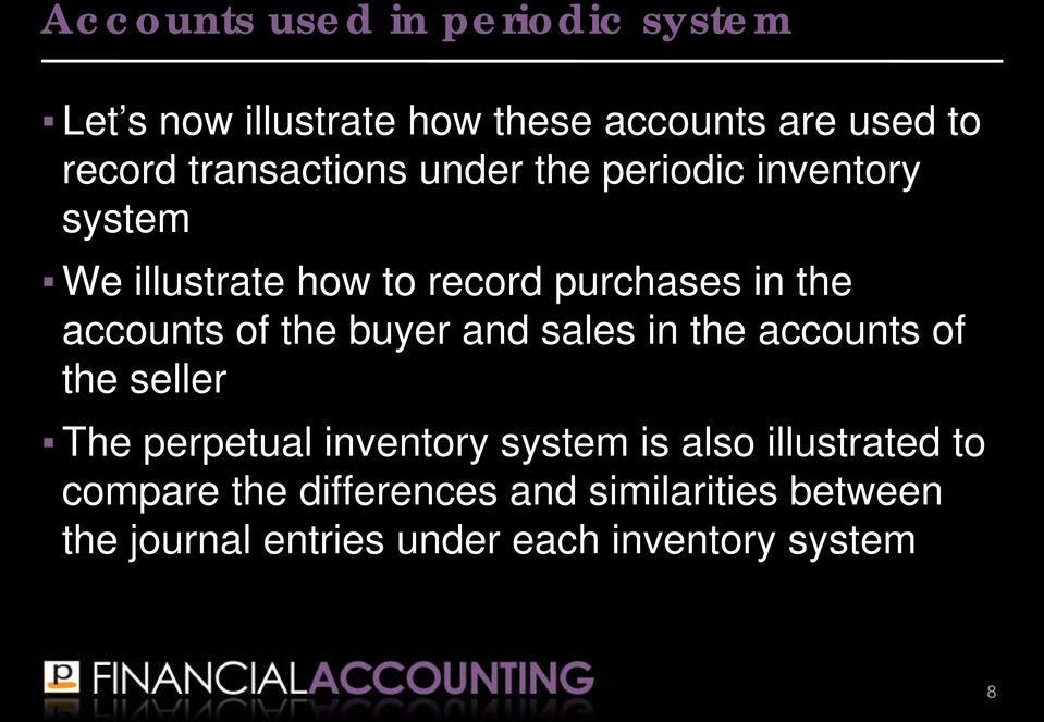 accounts of the buyer and sales in the accounts of the seller The perpetual inventory system is