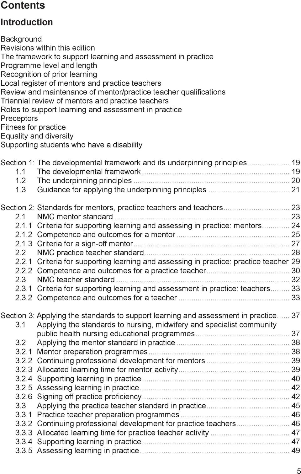 Preceptors Fitness for practice Equality and diversity Supporting students who have a disability Section 1: The developmental framework and its underpinning principles... 19 1.