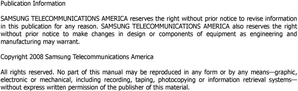 manufacturing may warrant. Copyright 2008 Samsung Telecommunications America All rights reserved.