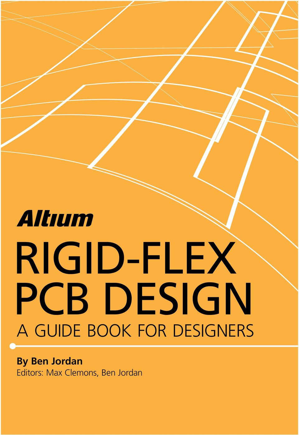 Rigid Flex Pcb Design A Guide Book For Designers By Ben Jordan Buy Multilayer Circuit Board Pcbpcb With Impedance Controlpcb