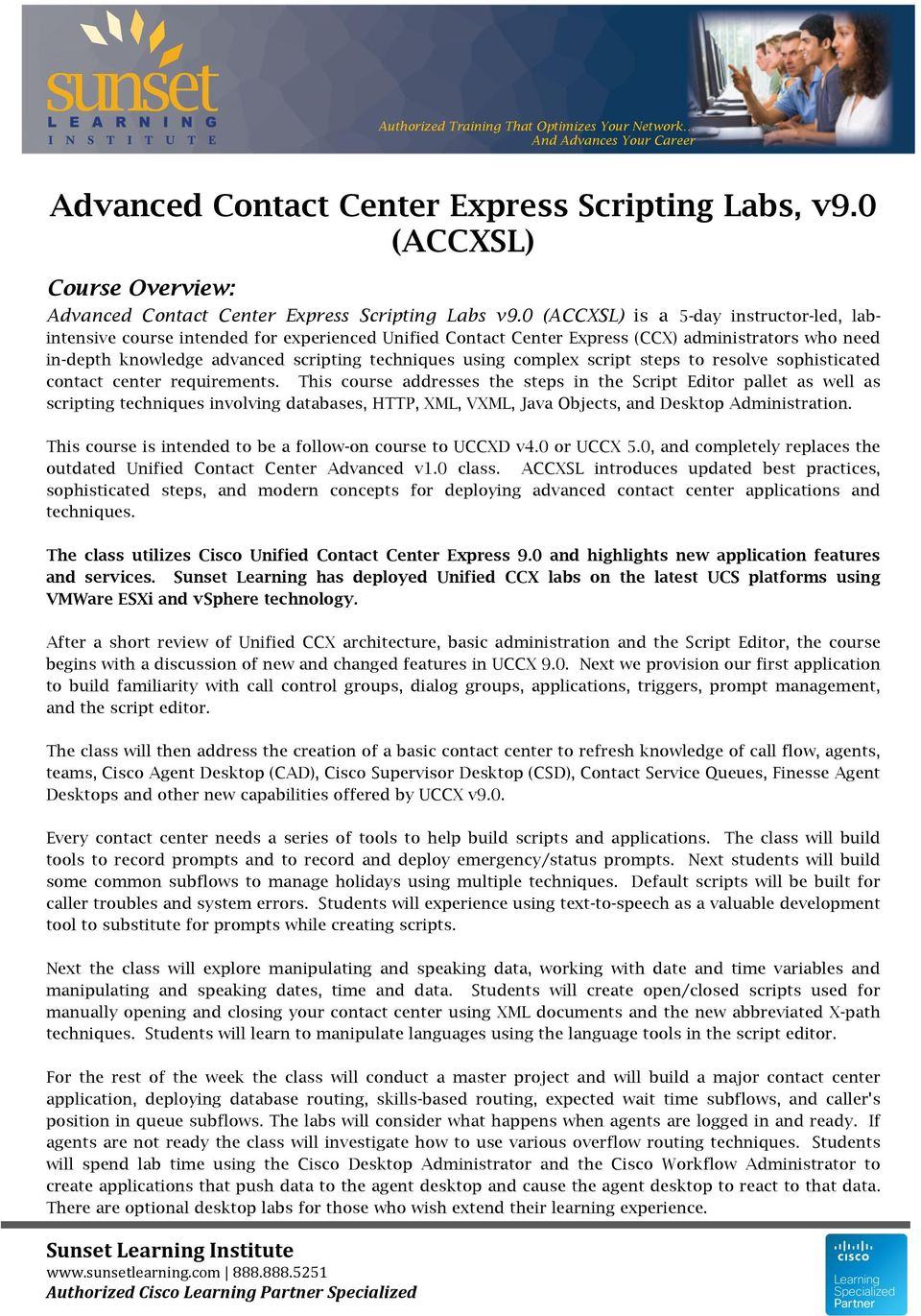 Advanced Contact Center Express Scripting Labs, v9 0 (ACCXSL