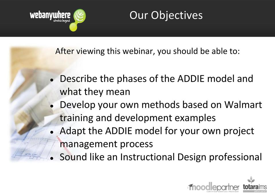 The ADDIE Model  Using the ADDIE model as a project