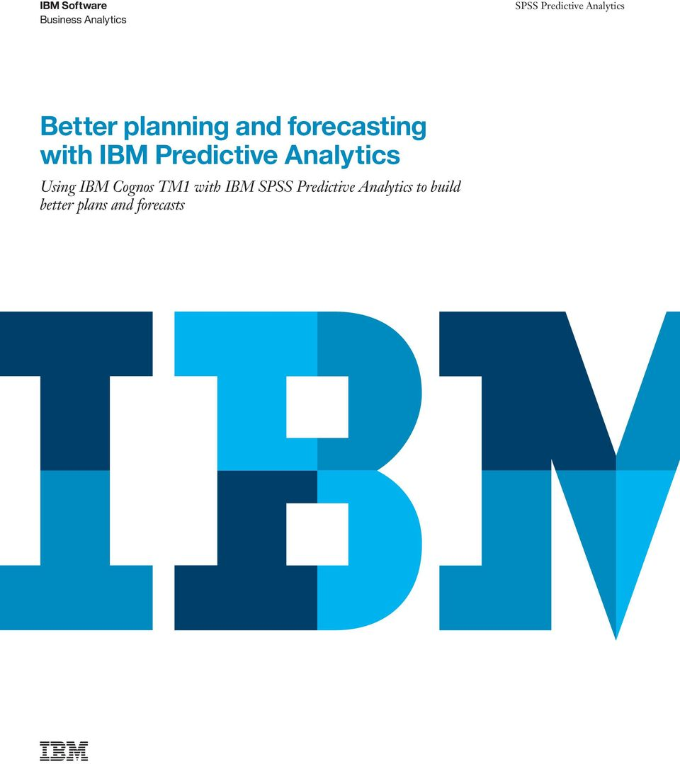 Predictive Analytics Using IBM Cognos TM1 with IBM