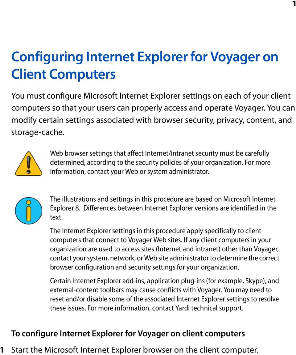 Web browser settings that affect Internet/intranet security must be carefully determined, according to the security policies of your organization.