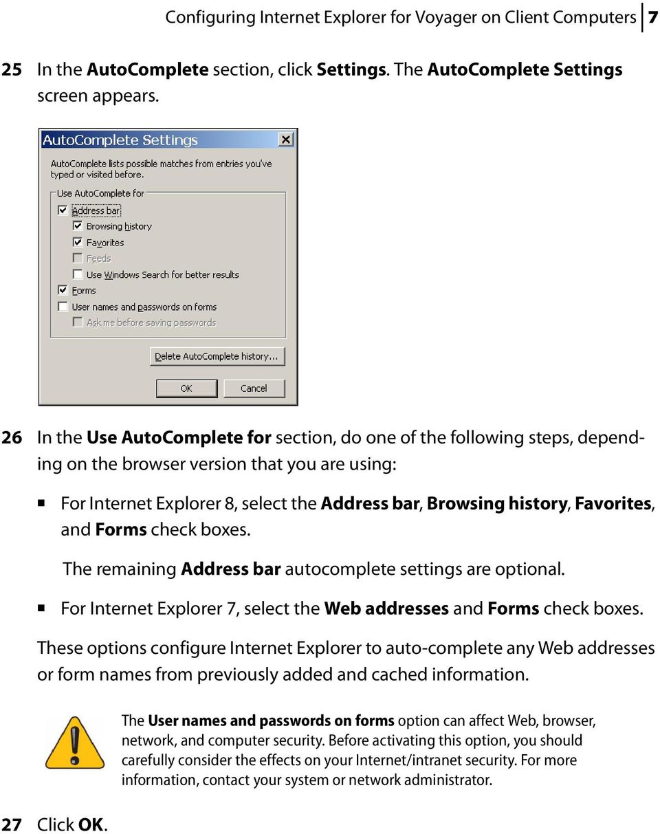 Favorites, and Forms check boxes. The remaining Address bar autocomplete settings are optional. c For Internet Explorer 7, select the Web addresses and Forms check boxes.