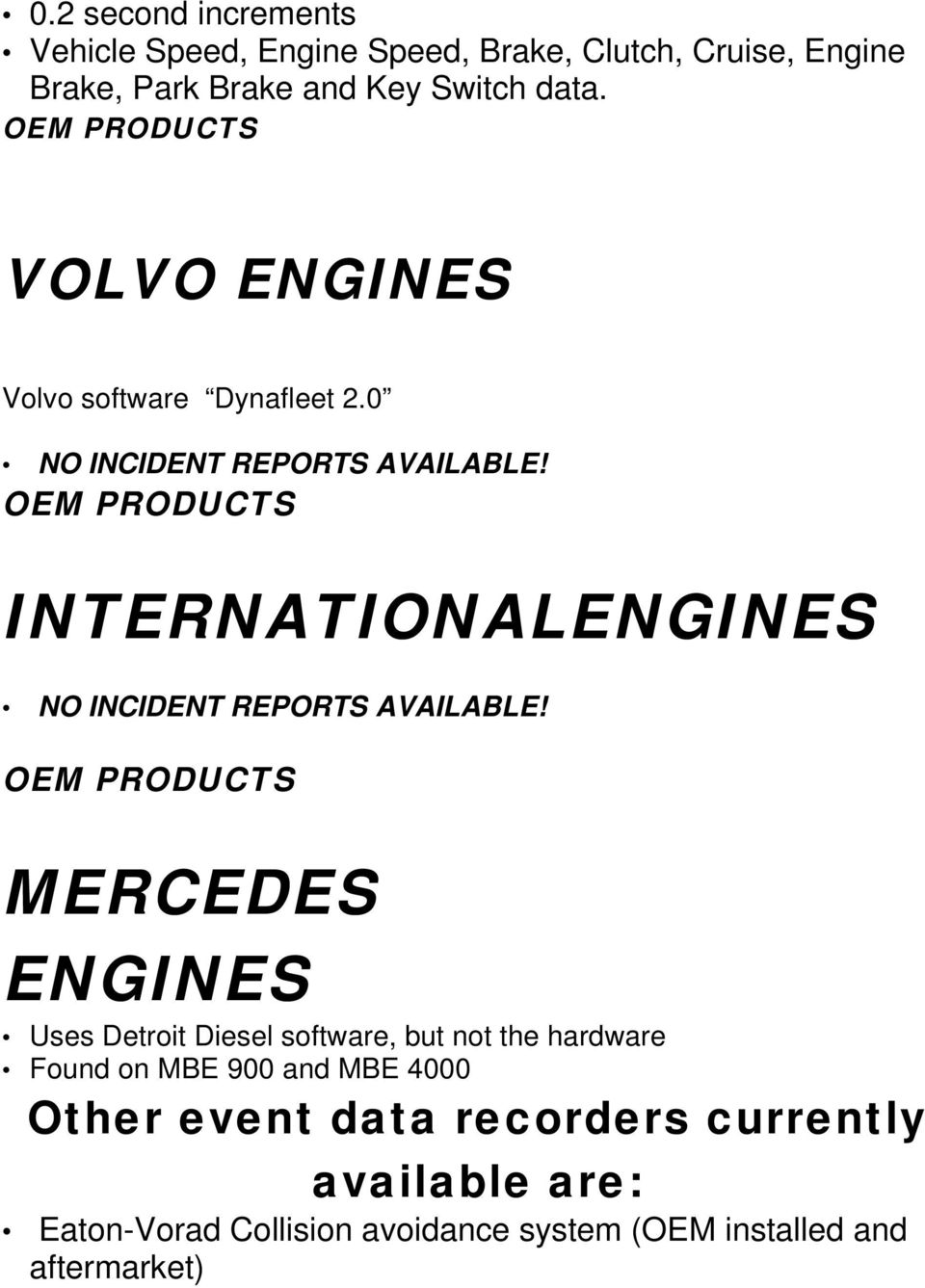 INTERNATIONALENGINES NO INCIDENT REPORTS AVAILABLE!