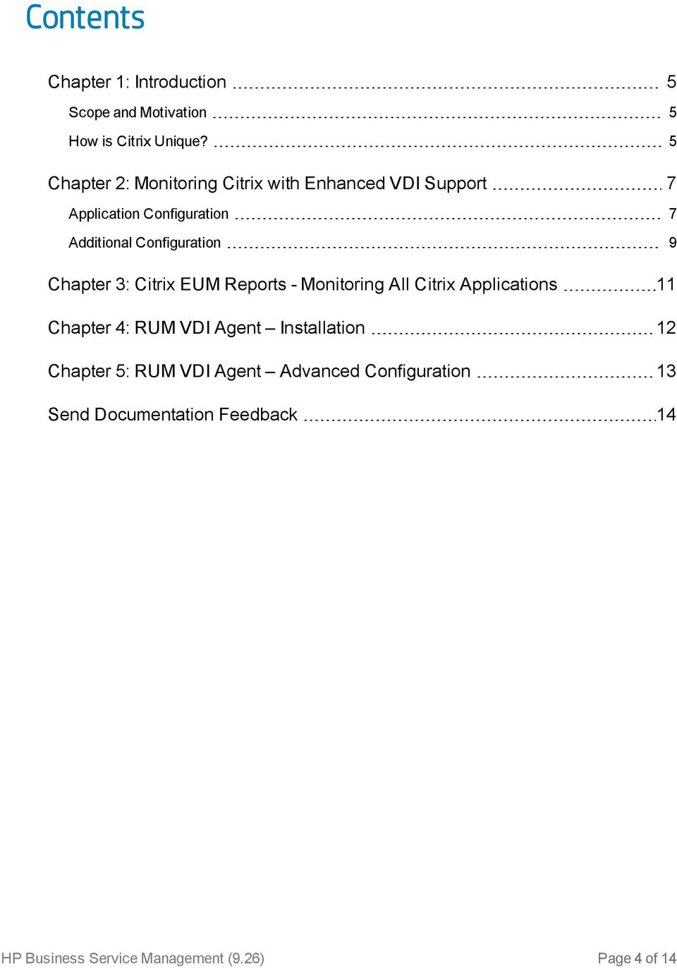 Configuration 9 Chapter 3: Citrix EUM Reports - Monitoring All Citrix Applications 11 Chapter 4: RUM VDI