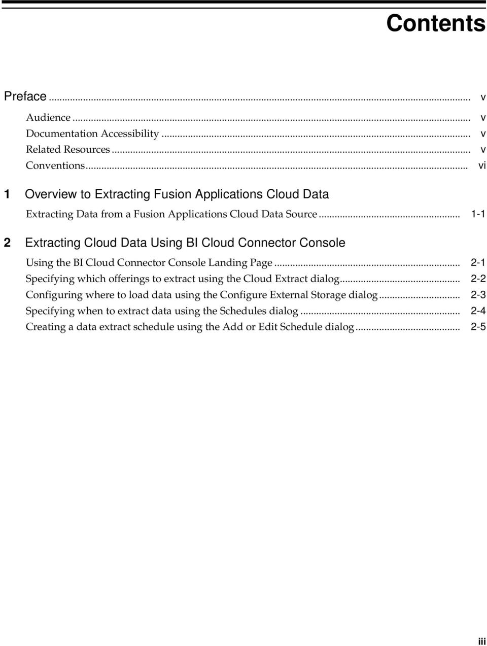 .. 1-1 2 Extracting Cloud Data Using BI Cloud Connector Console Using the BI Cloud Connector Console Landing Page.