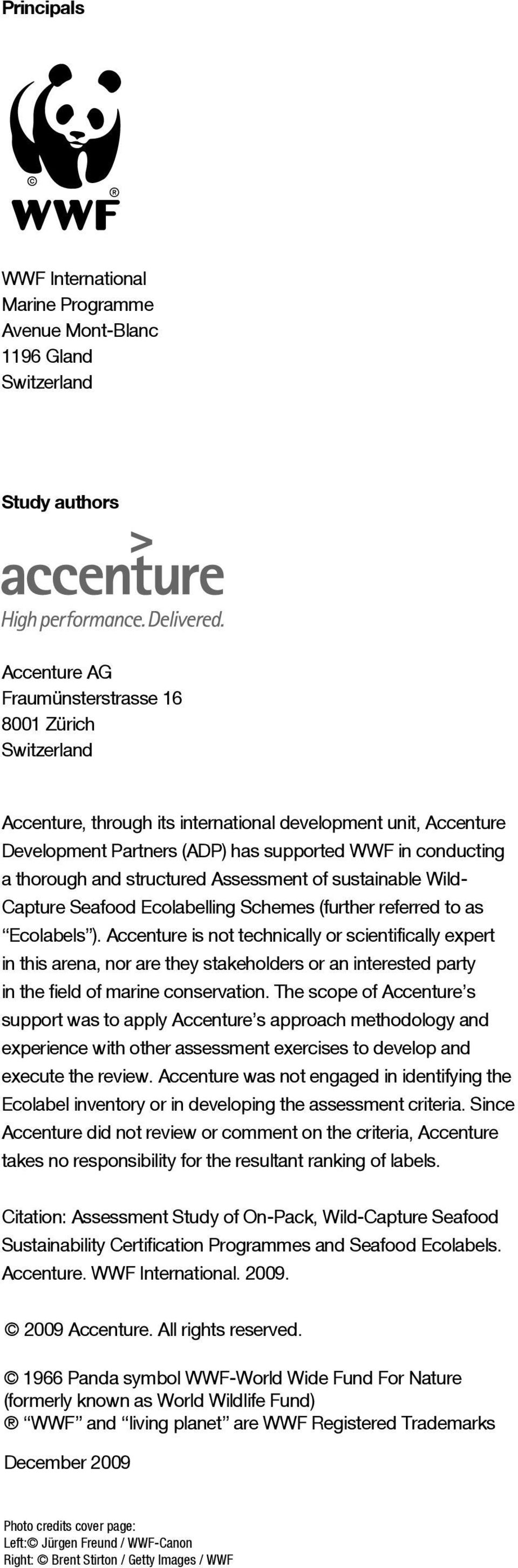 to as Ecolabels ). Accenture is not technically or scientifically expert in this arena, nor are they stakeholders or an interested party in the field of marine conservation.