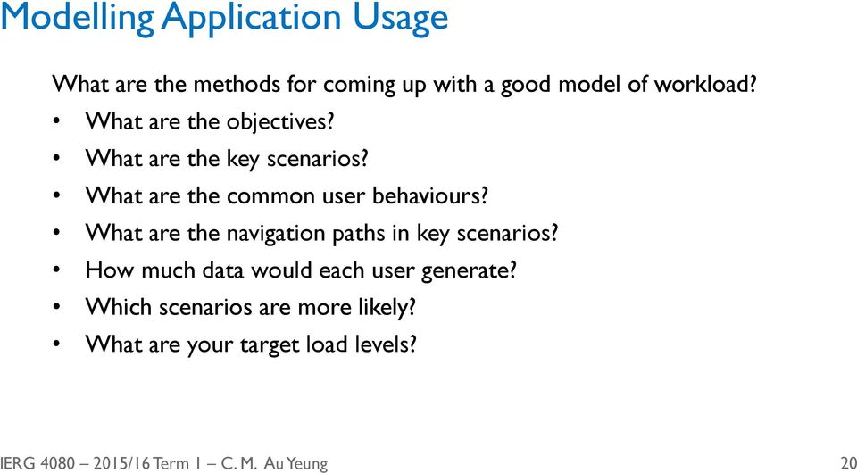 What are the common user behaviours? What are the navigation paths in key scenarios?