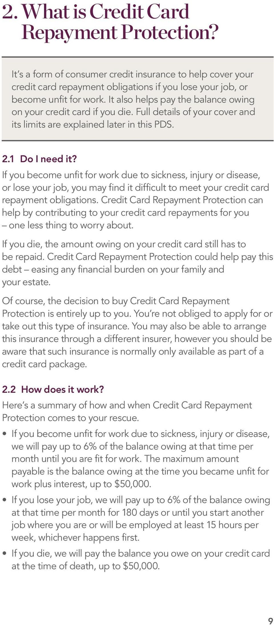 If you become unfit for work due to sickness, injury or disease, or lose your job, you may find it difficult to meet your credit card repayment obligations.
