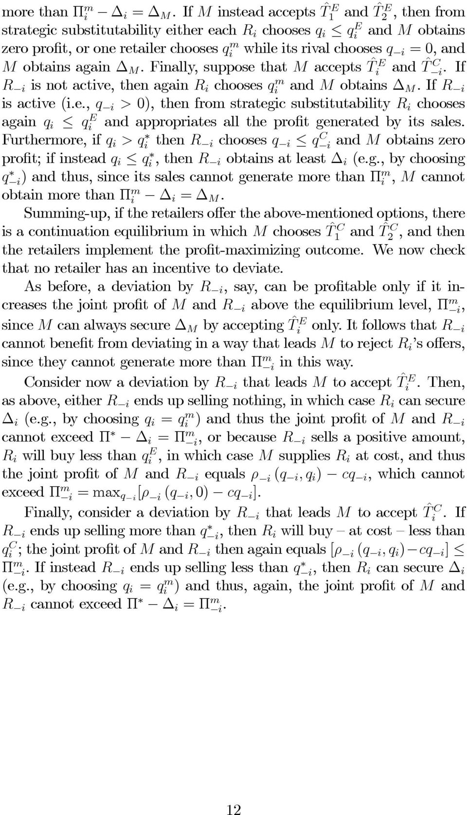Furthermore, if then chooses and obtains zero profit; if instead,then obtains at least (e.g., by choosing ) andthus,sinceitssalescannotgeneratemorethanπ, cannot obtain more than Π =.