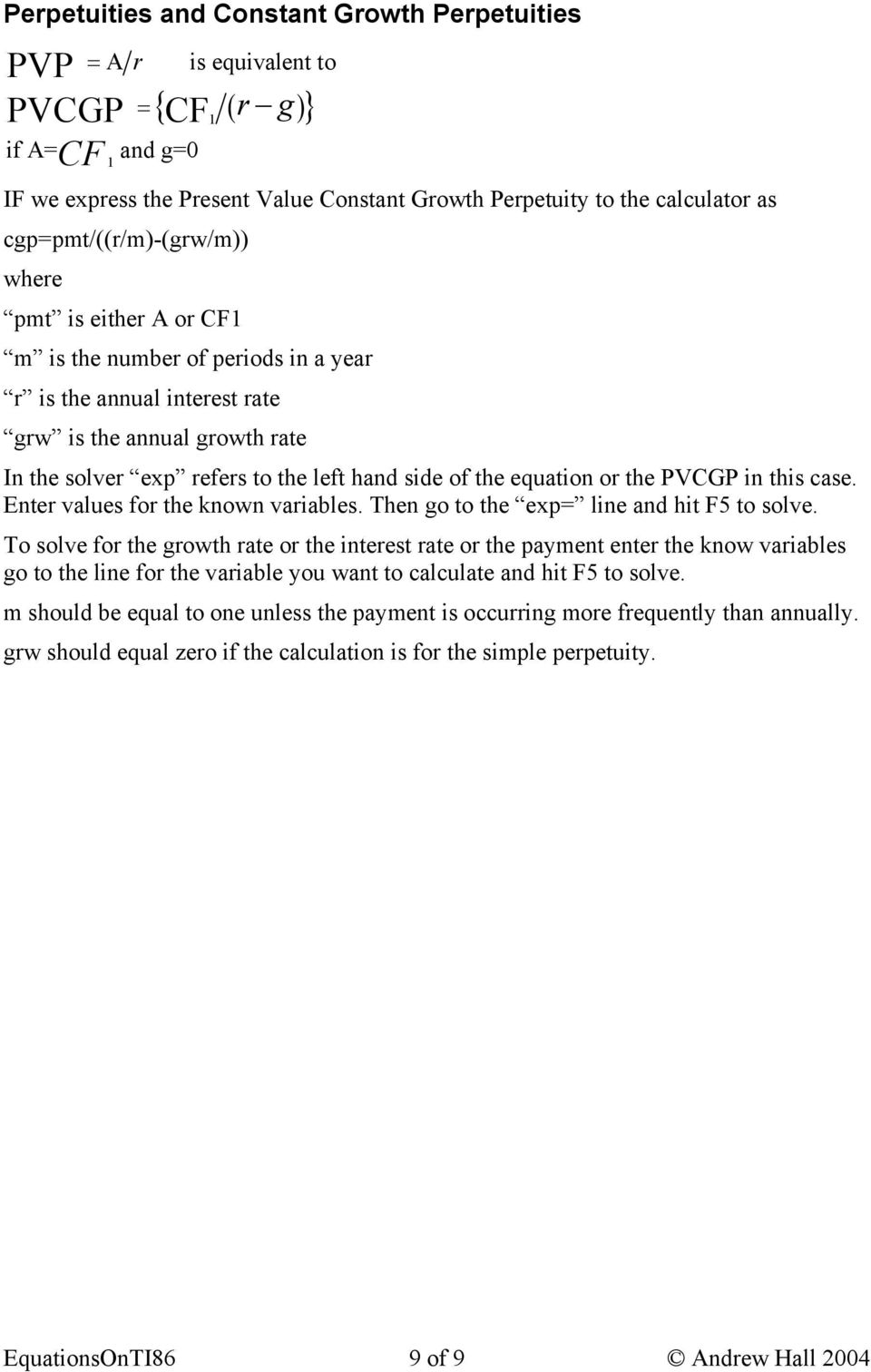 equatio or the PVCGP i this case. Eter values for the kow variables. The go to the exp= lie ad hit F5 to solve.