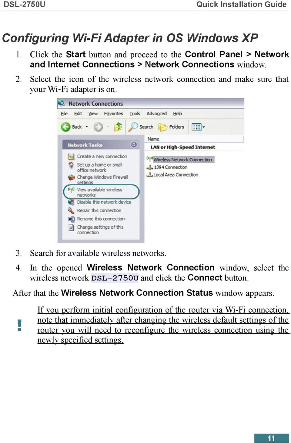 In the opened Wireless Network Connection window, select the wireless network DSL-2750U and click the Connect button. After that the Wireless Network Connection Status window appears.