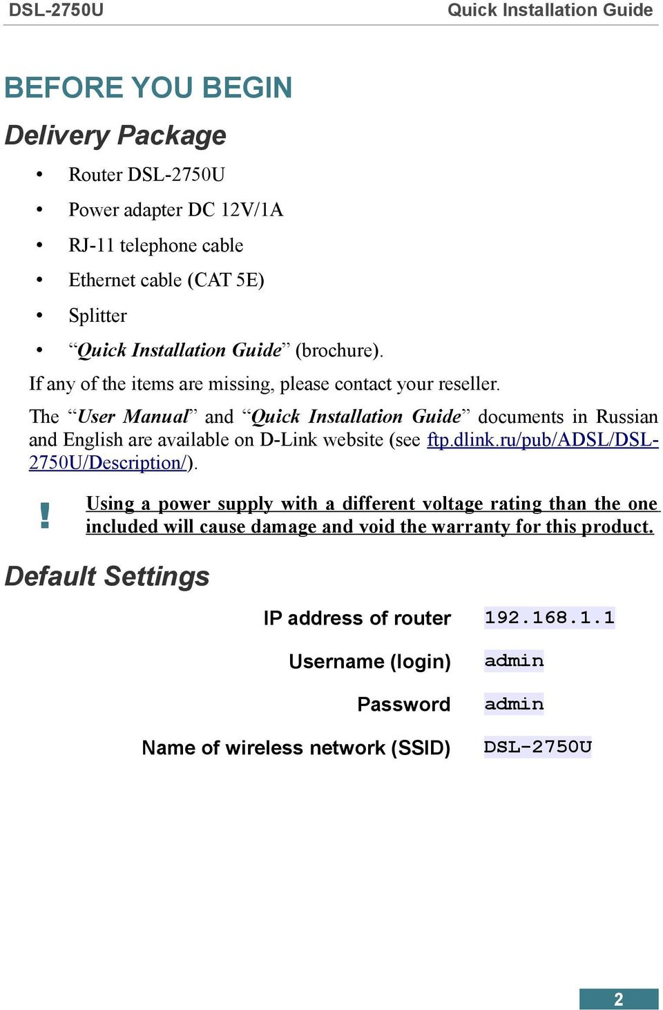 The User Manual and documents in Russian and English are available on D-Link website (see ftp.dlink.ru/pub/adsl/dsl- 2750U/Description/).