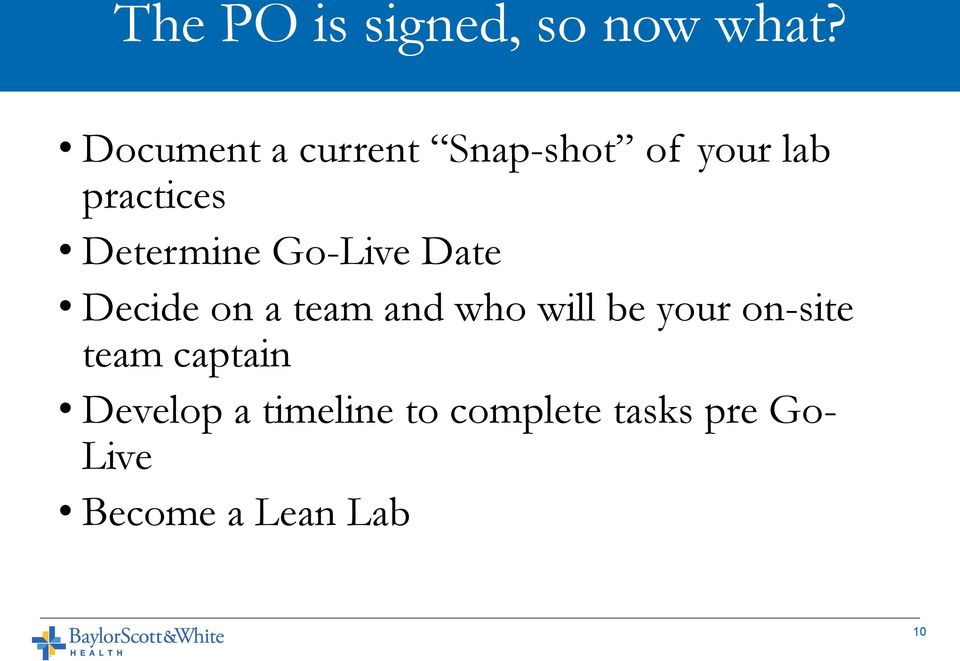 Determine Go-Live Date Decide on a team and who will be
